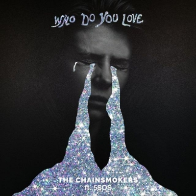 Who Do You Love (The Chainsmokers & 5 Seconds of Summer)